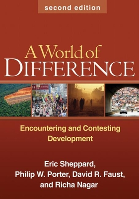 A World of Difference: Encountering and Contesting Development - Sheppard, Eric, PhD, and Porter, Philip W, PhD, and Faust, David R, PhD