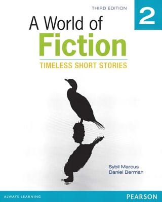 A World of Fiction 2: Timeless Short Stories - Marcus, Sybil, and Berman, Daniel