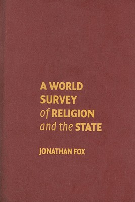 A World Survey of Religion and the State - Fox, Jonathan
