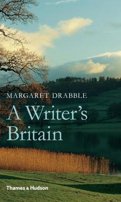 A Writer's Britain - Drabble, Margaret