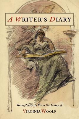 A Writer's Diary: Being Extracts from the Diary of Virginia Woolf - Woolf, Virginia