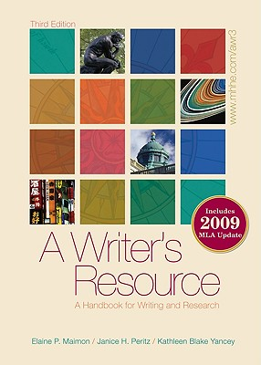 A Writer's Resource (Comb-Bound) 2009 APA & MLA Update, Student Edition - Maimon Elaine, and Peritz Janice, and Yancey Kathleen
