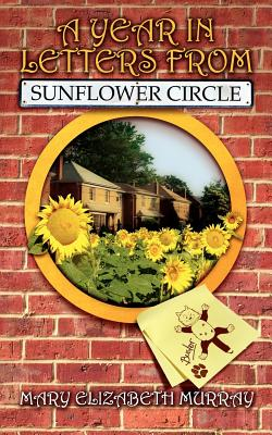 A Year in Letters from Sunflower Circle - Murray, Mary Elizabeth