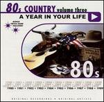 A Year in Your Life: 1980's Country, Vol. 3