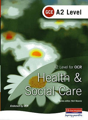 A2 GCE Health and Social Care Student Book for OCR - Stretch, Beryl (Editor)