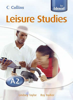 A2 Leisure Studies Student Book - Taylor, Lindsey, and Barker, Ray