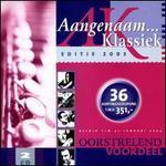 Aangenaam Klassiek: Editie 2003 - Andreas Scholl (counter tenor); Aurelia Saxophone Quartet; Barbara Bonney (soprano); Cello Octet Conjunto Ibérico;...