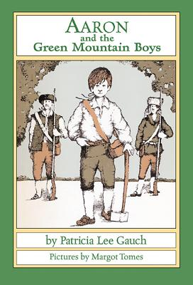 Aaron and the Green Mountain Boys - Gauch, Patricia Lee