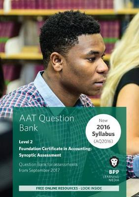 AAT Foundation Certificate in Accounting Level 2 Synoptic Assessment: Question Bank - BPP Learning Media