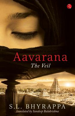 Aavarana: The Veil - Bhyrappa, S L, and Balakrishna, Sandeep (Translated by)