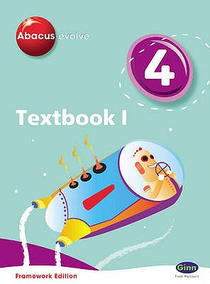 Abacus Evolve Year 4/P5: Textbook 1 Framework Edition -