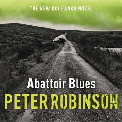 Abattoir Blues: The 22nd Dci Banks Mystery - Robinson, Peter, and Slater, Simon (Read by)