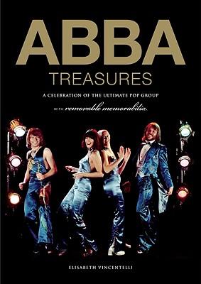 ABBA Treasures: A Celebration of the Ultimate Pop Group - Vincentelli, Elisabeth