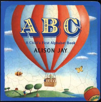 ABC: A Child's First Alphabet Book - Jay, Alison
