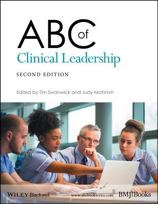ABC of Clinical Leadership - Swanwick, Tim, and McKimm, Judy