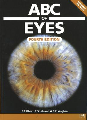 ABC of Eyes - Khaw, Peng T, and Shah, Peter, and Elkington, Andrew R