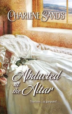 Abducted at the Altar - Sands, Charlene