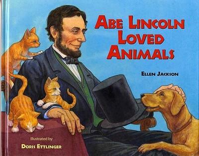 Abe Lincoln Loved Animals - Jackson, Ellen B