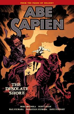Abe Sapien Volume 8: The Desolate Shore - Fiumara, Max (Artist), and Mignola, Mike (Illustrator), and Allie, Scott