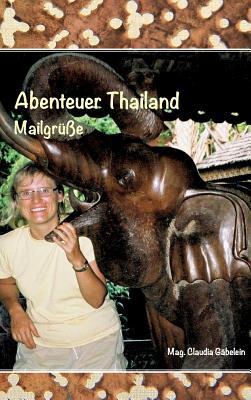 Abenteuer Thailand - Gabelein, Claudia