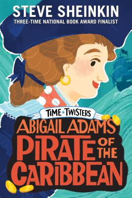 Abigail Adams, Pirate of the Caribbean - Sheinkin, Steve