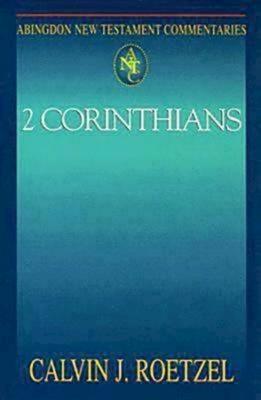 Abingdon New Testament Commentaries: 2 Corinthians - Roetzel, Calvin J
