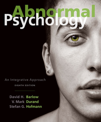 Abnormal Psychology: An Integrative Approach - Barlow, David H, PhD, and Durand, V Mark, PhD, and Hofmann, Stefan G