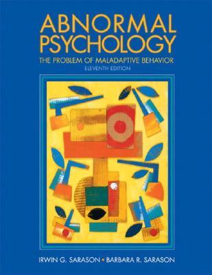 Abnormal Psychology: The Problem of Maladaptive Behavior - Sarason, Irwin Gerald, and Sarason, Barbara R