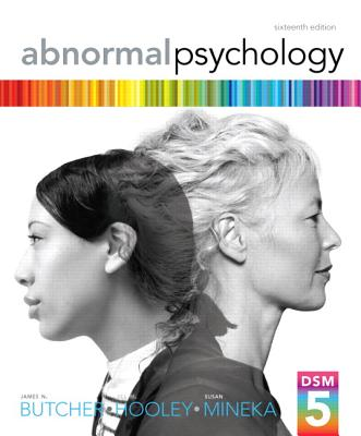 Abnormal Psychology - Butcher, James N., and Mineka, Susan, and Hooley, Jill M.