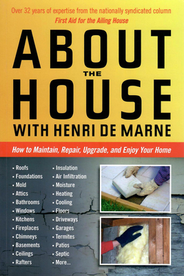 About the House with Henri de Marne: How to Maintain, Repair, Upgrade, and Enjoy Your Home - De Marne, Henri