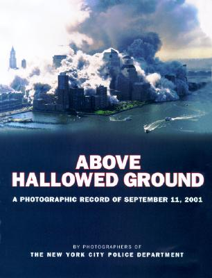 Above Hallowed Ground - Fitzpatrick, David, and New, York City Police Department