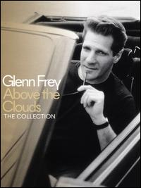Above the Clouds: The Collection - Glenn Frey