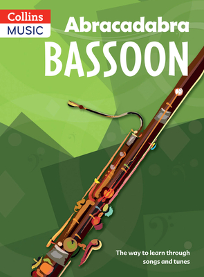 Abracadabra Bassoon (Pupil's Book): The Way to Learn Through Songs and Tunes - Sebba, Jane, and Roberts, Sheena (Editor), and Collins Music (Prepared for publication by)