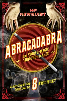 Abracadabra: The Story of Magic Through the Ages - Newquist, Hp