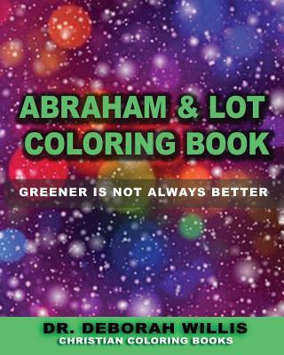 Abraham & Lot Coloring Book: Greener Is Not Always Better - Willis, Deborah