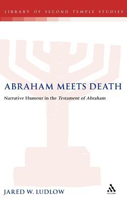 Abraham Meets Death - Ludlow, Jared, PhD