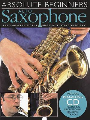 Absolute Beginners: Alto Saxophone - Wise Publications