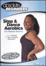 Absolute Beginners: Step & Dance Aerobics with Nekea Brown