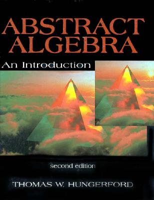 abstract algebra an introduction book by thomas w hungerford 3 rh alibris com Abstract Algebra PDF Abstract Algebra For Dummies