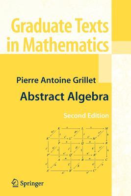 Abstract Algebra - Grillet, Pierre Antoine