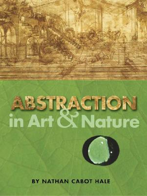 Abstraction in Art and Nature - Hale, Nathan Cabot, and Art Instruction