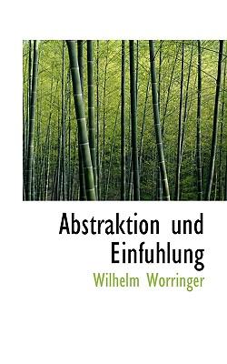 Abstraktion Und Einfuhlung - Worringer, Wilhelm