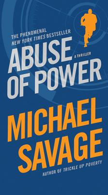 Abuse of Power - Savage, Michael, Professor