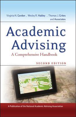 Academic Advising: A Comprehensive Handbook - Gordon, Virginia N (Editor), and Habley, Wesley R (Editor), and Grites, Thomas J (Editor)