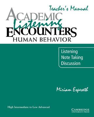 Academic Listening Encounters: Human Behavior Teacher's Manual: Listening, Note Taking, and Discussion - Espeseth, Miriam