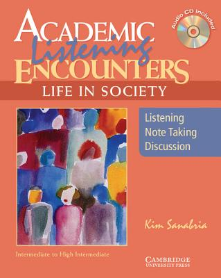Academic Listening Encounters: Life in Society Student's Book with Audio CD: Listening, Note Taking, and Discussion - Sanabria, Kim, and Brown, Kristine, and Kim, Sanabria