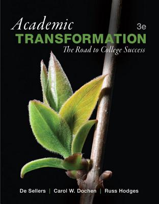 Academic Transformation: The Road to College Success - Sellers, De, and Dochen, Carol W., and Hodges, Russ