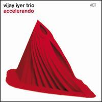 Accelerando - Vijay Iyer Trio
