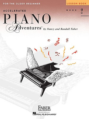 Accelerated Piano Adventures for the Older Beginner: Lesson Book 2 - Faber, Nancy (Composer), and Faber, Randall (Composer)