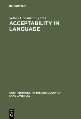 Acceptability in Language - Greenbaum, Sidney (Editor)